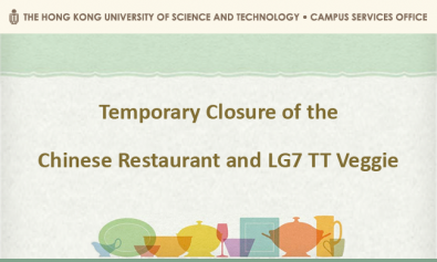 Temporary Closure of the Chinese Restaurant and LG7 TT Veggie