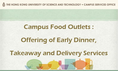 Campus Food Outlets : Offering of Early Dinner, Takeaway and Delivery Services
